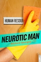 Neurotic Man by Richard Georges