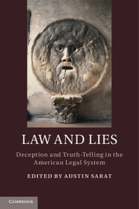 Law and Lies: Deception and Truth-Telling in the American Legal System