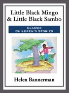 Little Black Mingo & Little Black Sambo by Helen Bannerman