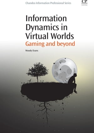 Information Dynamics in Virtual Worlds Gaming and Beyond