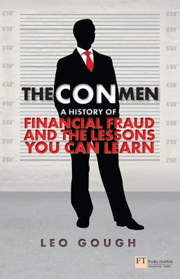 Book The Con Men: A history of financial fraud and the lessons you can learn by Leo Gough
