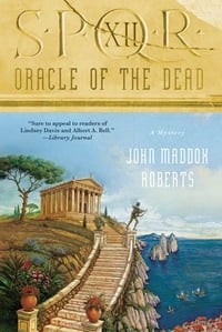 SPQR XII: Oracle of the Dead: A Mystery