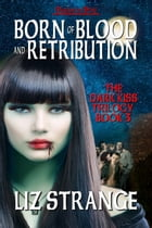 Born of Blood and Retribution by Liz Strange