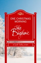 One Christmas Morning: A perfect Christmas treat! (Swell Valley Series Short Story) by Tilly Bagshawe