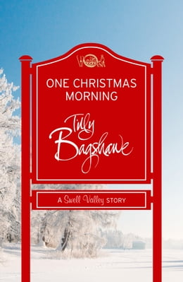 Book One Christmas Morning: A perfect Christmas treat! (Swell Valley Series Short Story) by Tilly Bagshawe