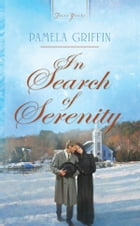 In Search of Serenity by Pamela Griffin