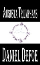 Augusta Triumphans (Annotated): Or, the Way to Make London the Most Flourishing City in the Universe by Daniel Defoe