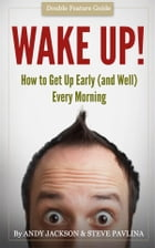 Wake Up!: Get Up Early (and Well) Every Morning by Andy Jackson