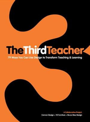 The Third Teacher 79 Ways You Can Use Design to Transform Teaching & Learning