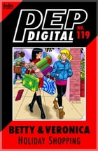Pep Digital Vol. 119: Betty & Veronica's Holiday Shopping by Archie Superstars