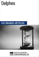 Delphes: Les Grands Articles d'Universalis by Encyclopaedia Universalis