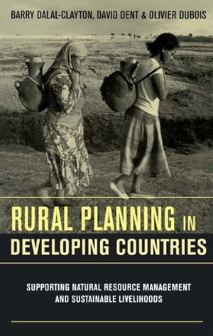 Rural Planning in Developing Countries Supporting Natural Resource Management and Sustainable Livelihoods