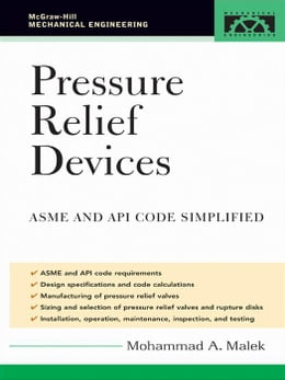 Book Pressure Relief Devices: ASME and API Code Simplified by Malek, Mohammad