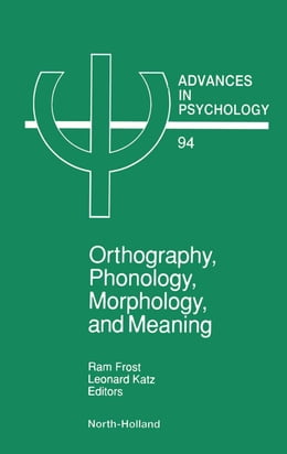 Book Orthography, Phonology, Morphology and Meaning by Frost, R.