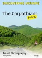 The Carpathians. Spring: Travel Photography by Alexey Shutyi
