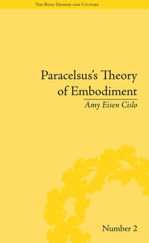 Paracelsus's Theory of Embodiment Conception and Gestation in Early Modern Europe