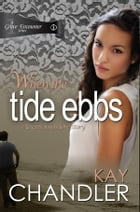 When the Tide Ebbs: An epic 1930's love story by Kay Chandler