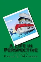 A Life in Perspective by Pablo Luis Mainzer