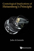 Cosmological Implications of Heisenberg's Principle by Julio A Gonzalo