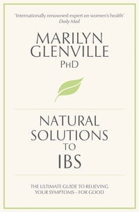 Natural Solutions to IBS: Simple steps to restore digestive health