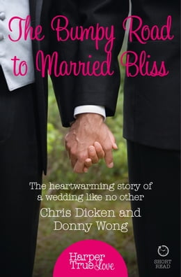 Book The Bumpy Road to Married Bliss (HarperTrue Love – A Short Read) by Donny Wong