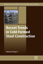 Recent Trends in Cold-Formed Steel Construction by Cheng Yu