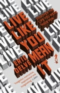 Live Like You Mean It af43209f-0ffd-443d-a796-e193ea4d4704