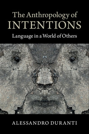 The Anthropology of Intentions Language in a World of Others