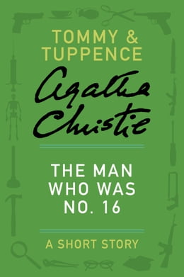 Book The Man Who Was No. 16: A Tommy & Tuppence Story by Agatha Christie