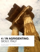 4 / In Agrigentino: Sicily, Italy by Valeria Canavesi