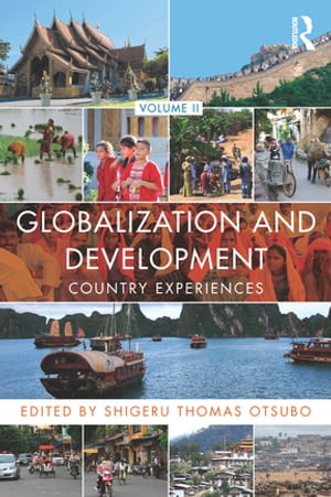 Globalization and Development Volume II Country experiences