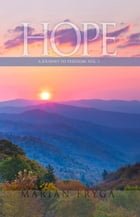 Hope-- A Journey to Freedom by Marian Fryga