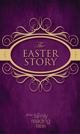 Book NIV, Easter Story from the Family Reading Bible, eBook by Jeannette Taylor