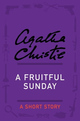 Book A Fruitful Sunday: A Short Story by Agatha Christie