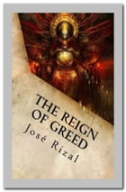 The Reign of Greed by José Rizal