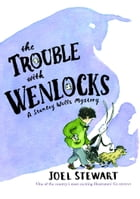 The Trouble with Wenlocks: A Stanley Wells Mystery