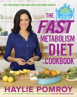Book The Fast Metabolism Diet Cookbook: Eat Even More Food and Lose Even More Weight by Haylie Pomroy