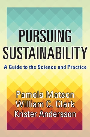 Pursuing Sustainability A Guide to the Science and Practice