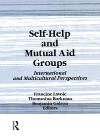 Self-Help and Mutual Aid Groups: International and Multicultural Perspectives
