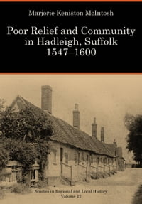 Poor Relief and Community in Hadleigh, Suffolk 1547-1600