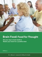 Brain Food: Food for Thought. Eat Your Way to Brain Health. by Lamont & Eadie