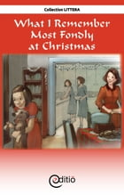 What I Remember Most Fondly at Christmas: Christmas by Diane Pageau