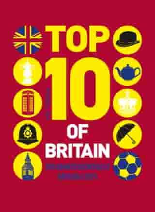 Top 10 of Britain: 250 quintessentially British lists by Russell Ash