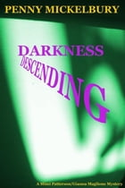 Darkness Descending: The Mimi Patterson/Gianna Maglione Mysteries, #4 by Penny Mickelbury