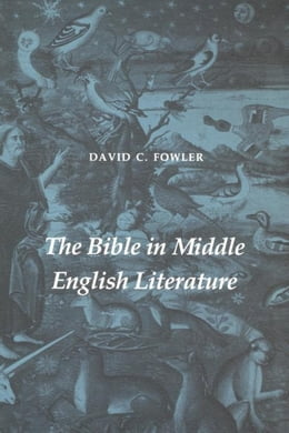 Book The Bible in Middle English Literature by Fowler, David C.