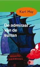 De admiraal van de sultan by Karl May