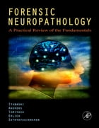 Forensic Neuropathology: A Practical Review of the Fundamentals by Hideo H. Itabashi, MD
