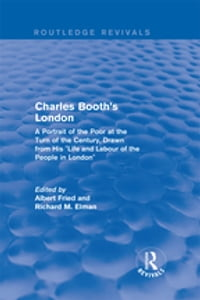Routledge Revivals: Charles Booth's London (1969): A Portrait of the Poor at the Turn of the…