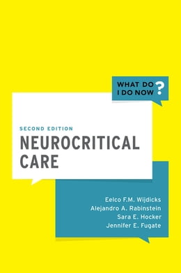 Book Neurocritical Care by Eelco FM Wijdicks, MD, PhD