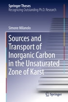 Sources and Transport of Inorganic Carbon in the Unsaturated Zone of Karst by Simone Milanolo